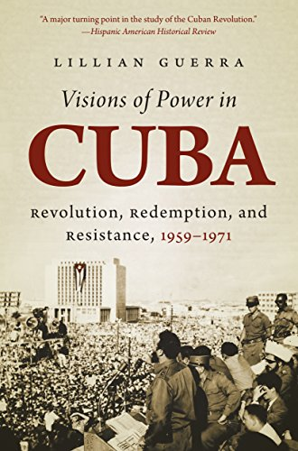 Visions of Power in Cuba Revolution, Redemption, and Resistance, 1959-1971  2014 edition cover