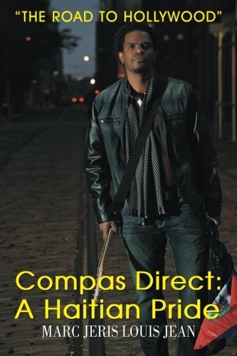 Compas Direct A Haitian Pride  2013 9781483650869 Front Cover