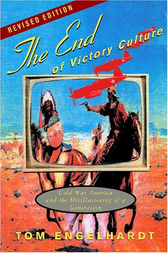 End of Victory Culture Cold War America and the Disillusioning of a Generation 2nd 2007 (Revised) edition cover