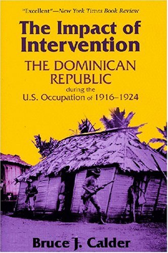 Impact of Intervention The Dominican Republic During the U. S. Occupation Of 1916-1924 2nd 2005 (Expanded) edition cover
