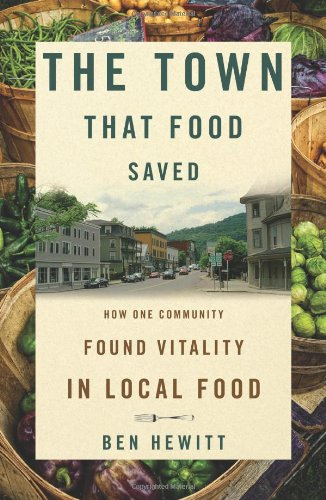 Town That Food Saved How One Community Found Vitality in Local Food  2009 edition cover