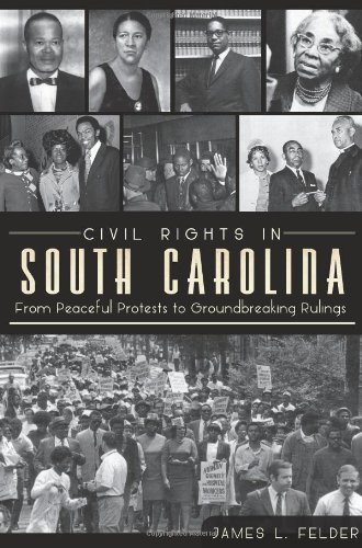 Civil Rights in South Carolina From Peaceful Protests to Groundbreaking Rulings  2012 edition cover