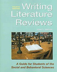 Writing Literature Reviews-4th Ed A Guide for Students of the Social and Behavioral Sciences 4th 2010 (Revised) edition cover