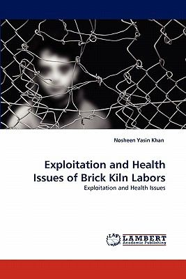 Exploitation and Health Issues of Brick Kiln Labors N/A 9783843360869 Front Cover
