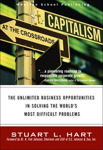 Capitalism at the Crossroads The Unlimited Business Opportunities in Solving the World's Most Difficult Problems  2005 edition cover