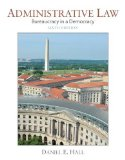 Administrative Law Bureaucracy in a Democracy 6th 2015 edition cover