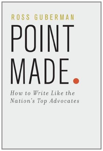 Point Made How to Write Like the Nation's Top Advocates  2010 edition cover