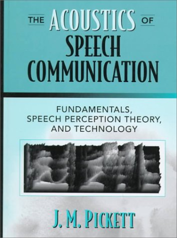 Acoustics of Speech Communication Fundamentals, Speech Perception Theory, and Technology 1st 1999 edition cover