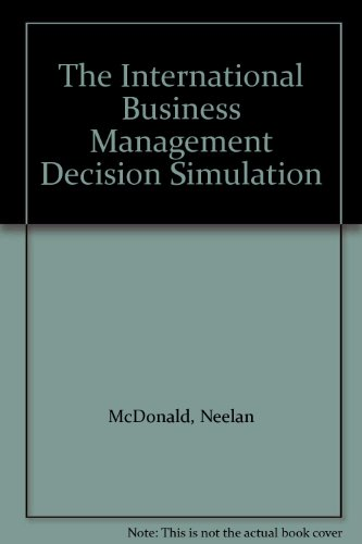 International Business Management Decision Simulation  2nd 1998 9780256266870 Front Cover
