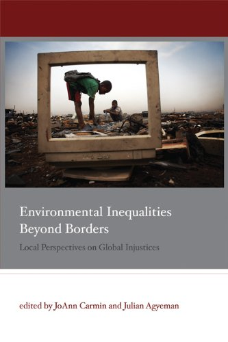 Environmental Inequalities Beyond Borders Local Perspectives on Global Injustices  2011 edition cover