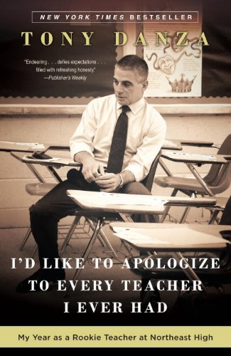 I'd Like to Apologize to Every Teacher I Ever Had My Year As a Rookie Teacher at Northeast High N/A edition cover
