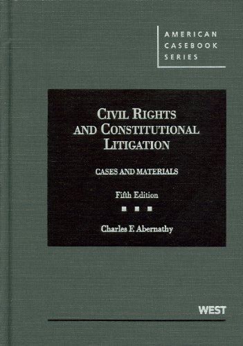 Civil Rights and Constitutional Litigation Cases and Materials 5th 2011 (Revised) edition cover