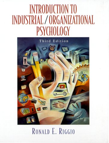 Introduction to Industrial-Organizational Psychology  3rd 2000 9780321056870 Front Cover