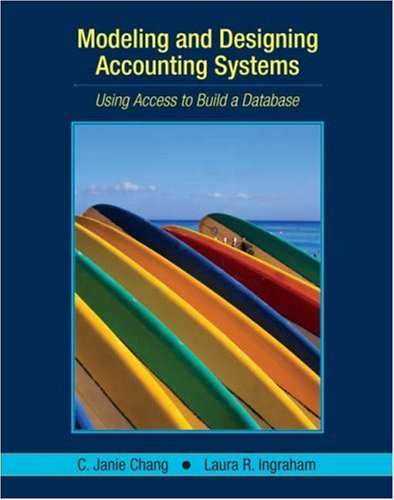 Modeling and Designing Accounting Systems Using Access to Build a Database  2007 edition cover