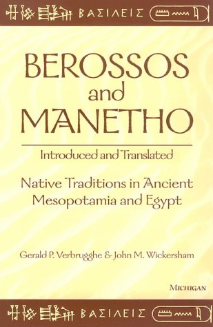 Berossos and Manetho, Introduced and Translated Native Traditions in Ancient Mesopotamia and Egypt N/A edition cover