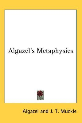 Algazel's Metaphysics N/A 9780548147870 Front Cover
