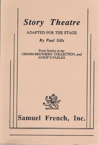 Story Theatre: Adapted for the Stage  1971 9780573615870 Front Cover