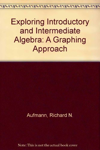 Exploring Introductory and Intermediate Algebra A Graphing Approach  2004 9780618156870 Front Cover