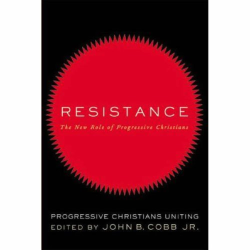 Resistance The New Role of Progressive Christians  2008 9780664232870 Front Cover