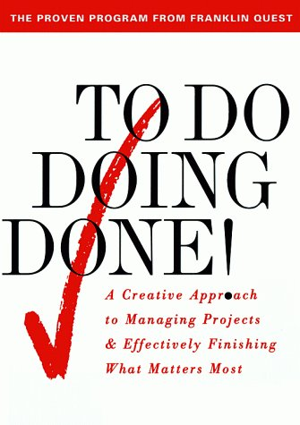 To Do Doing Done A Creative Approach to Managing Projects and Effectively Finishing What Matters Most  1997 edition cover