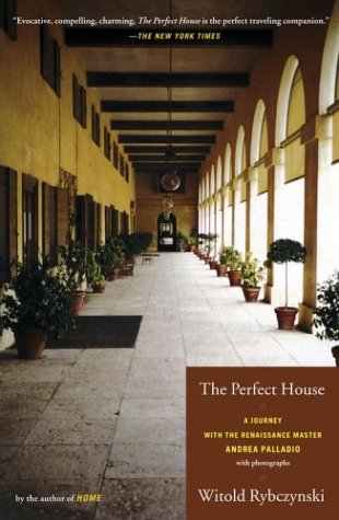 Perfect House A Journey with Renaissance Master Andrea Palladio  2003 9780743205870 Front Cover
