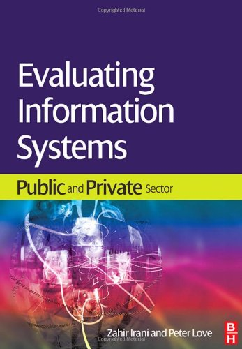 Evaluating Information Systems Public and Private Sector  2008 9780750685870 Front Cover