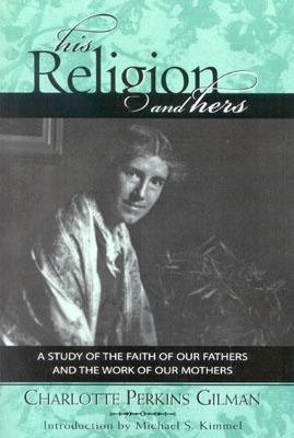 His Religion and Hers A Study of the Faith of Our Fathers and the Work of Our Mothers  2003 9780759103870 Front Cover