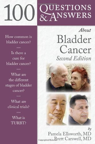 100 Questions and Answers about Bladder Cancer  2nd 2011 (Revised) 9780763795870 Front Cover