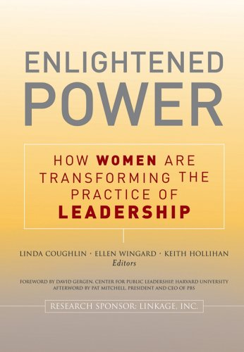 Enlightened Power How Women Are Transforming the Practice of Leadership  2005 edition cover