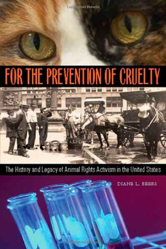 For the Prevention of Cruelty The History and Legacy of Animal Rights Activism in the United States  2006 edition cover