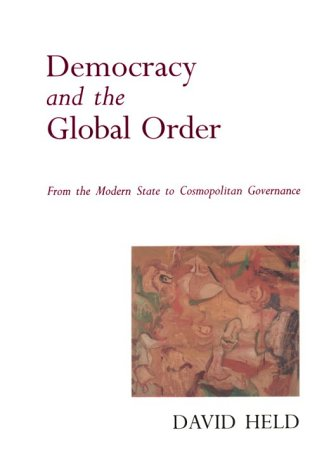 Democracy and the Global Order From the Modern State to Cosmopolitan Governance  1996 9780804726870 Front Cover