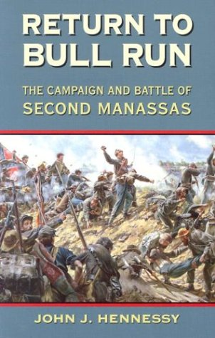 Return to Bull Run The Campaign and Battle of Second Manassas N/A edition cover