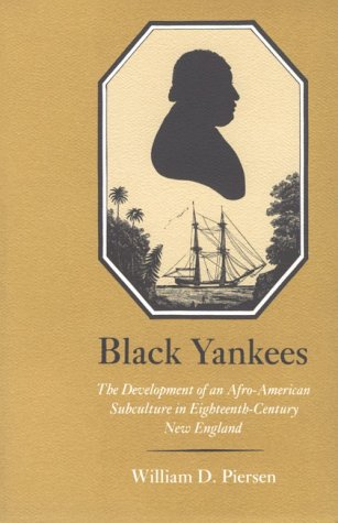 Black Yankees The Development of an Afro-American Subculture in Eighteenth-Century New England N/A edition cover