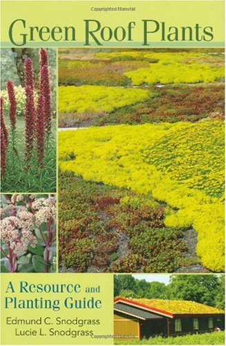 Green Roof Plants A Resource and Planting Guide  2006 edition cover