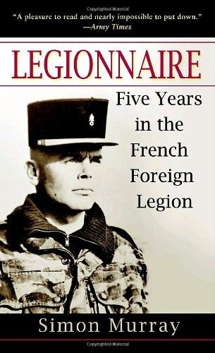 Legionnaire Five Years in the French Foreign Legion N/A edition cover