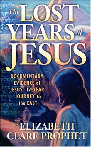 Lost Years of Jesus Documentary Evidence of Jesus' 17 Year Journey 2nd 1987 edition cover