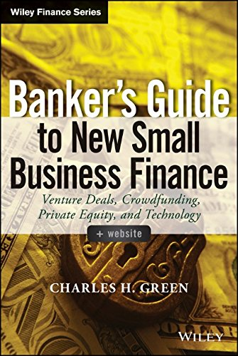 Banker′s Guide to Small Business Finance Venture Deals, Crowdfunding, Private Equity, and Technology  2014 9781118837870 Front Cover