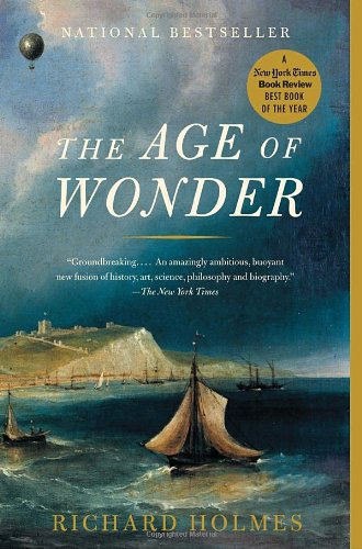 Age of Wonder The Romantic Generation and the Discovery of the Beauty and Terror of Science  2010 edition cover