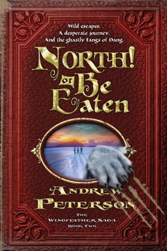 North! or Be Eaten Wild Escapes. a Desperate Journey. and the Ghastly Fangs of Dang  2009 9781400073870 Front Cover