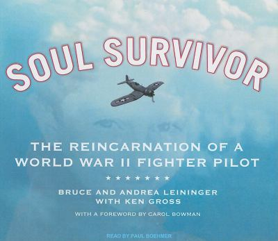 Soul Survivor: The Reincarnation of a World War II Fighter Pilot, Library Edition  2009 9781400143870 Front Cover