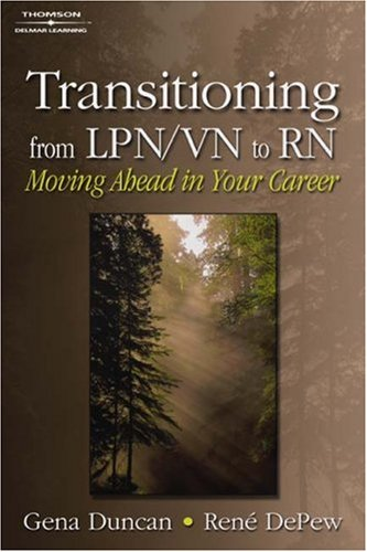 Transitioning from LPN/VN to RN Moving Ahead in Your Career  2005 9781401810870 Front Cover