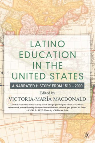 Latino Education in the United States A Narrated History From 1513-2000  2004 (Revised) 9781403960870 Front Cover