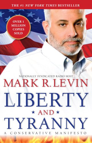 Liberty and Tyranny A Conservative Manifesto  2009 edition cover