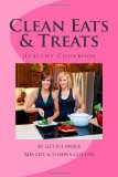 Clean Eats and Treats Healthy Recipes for the Whole Family N/A 9781493594870 Front Cover