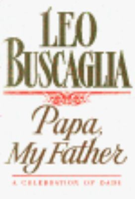 Papa, My Father A Celebration of Dads N/A edition cover