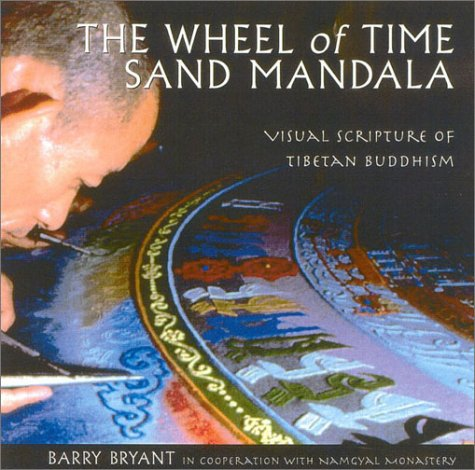 Wheel of Time Sand Mandala Visual Scripture of Tibetan Buddhism 2nd 2003 9781559391870 Front Cover