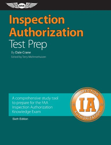 Inspection Authorization Test Prep A Comprehensive Study Tool to Prepare for the FAA Inspection Authorization Knowledge Exam 6th 2011 edition cover