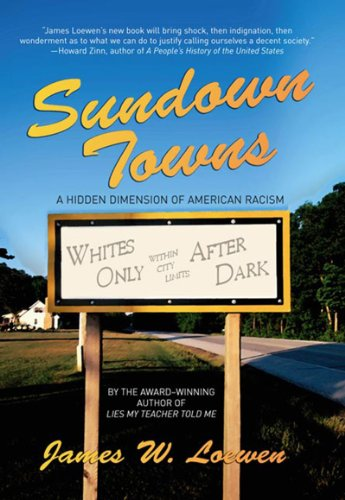 Sundown Towns A Hidden Dimension of America Racism  2005 edition cover