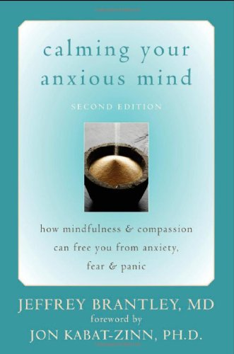 Calming Your Anxious Mind How Mindfulness and Compassion Can Free You from Anxiety, Fear, and Panic 2nd 2007 (Revised) edition cover