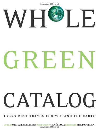 Whole Green Catalog 1000 Best Things for You and the Earth  2010 edition cover